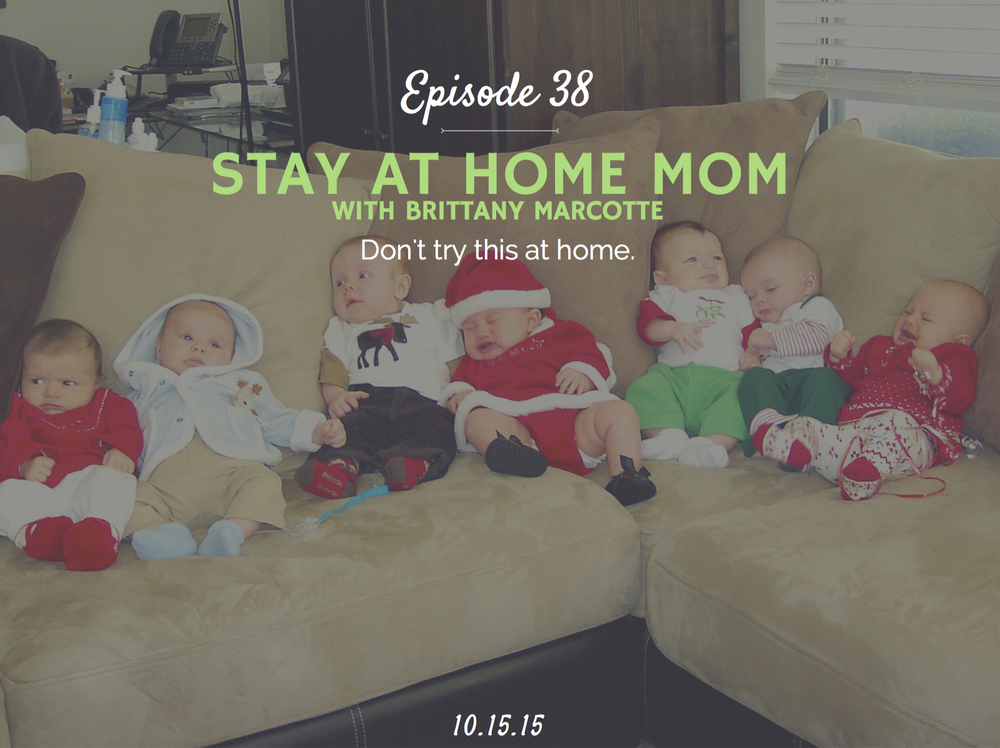 What is it like to be a stay at home mom interview with Brittany Marcotte