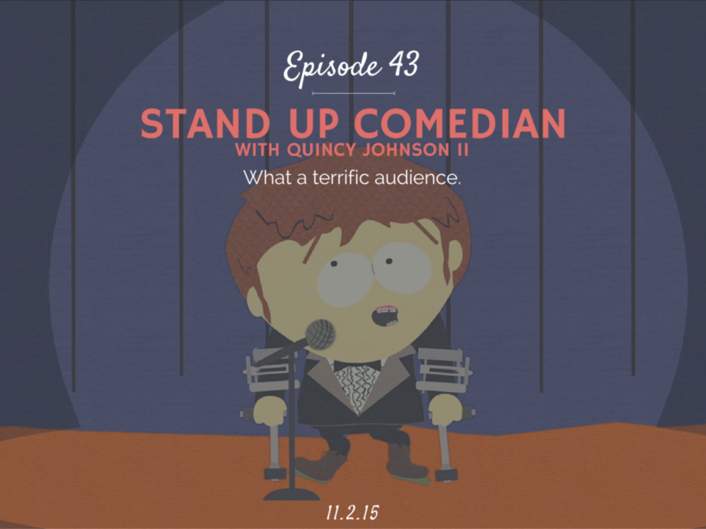 How to become and what is it like to be a stand up comedian interview with Quincy Johnson