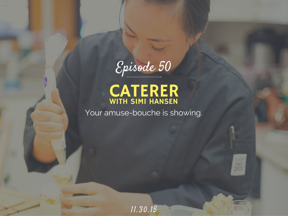 How to start a catering business interview with Simi Hanson