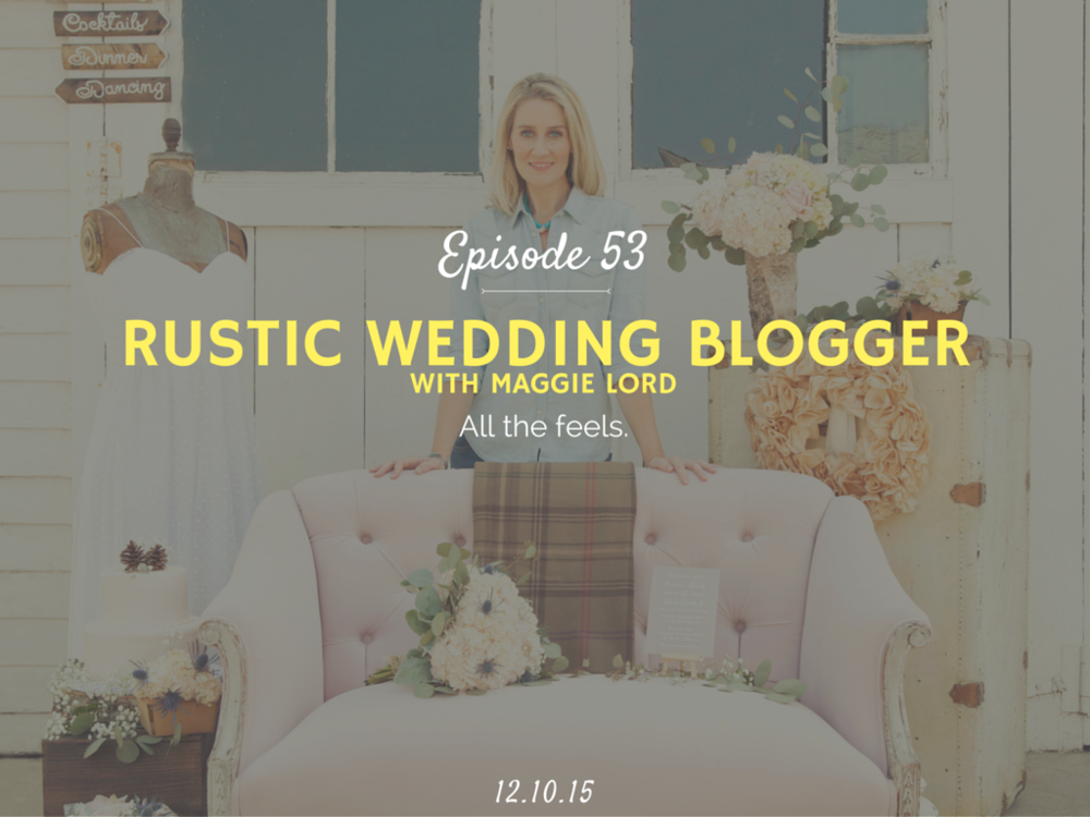 How to start a wedding blog interview with Rustic Wedding founder Maggie Lord