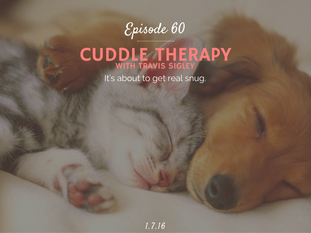 What is cuddle therapy interview with Travis Sigley