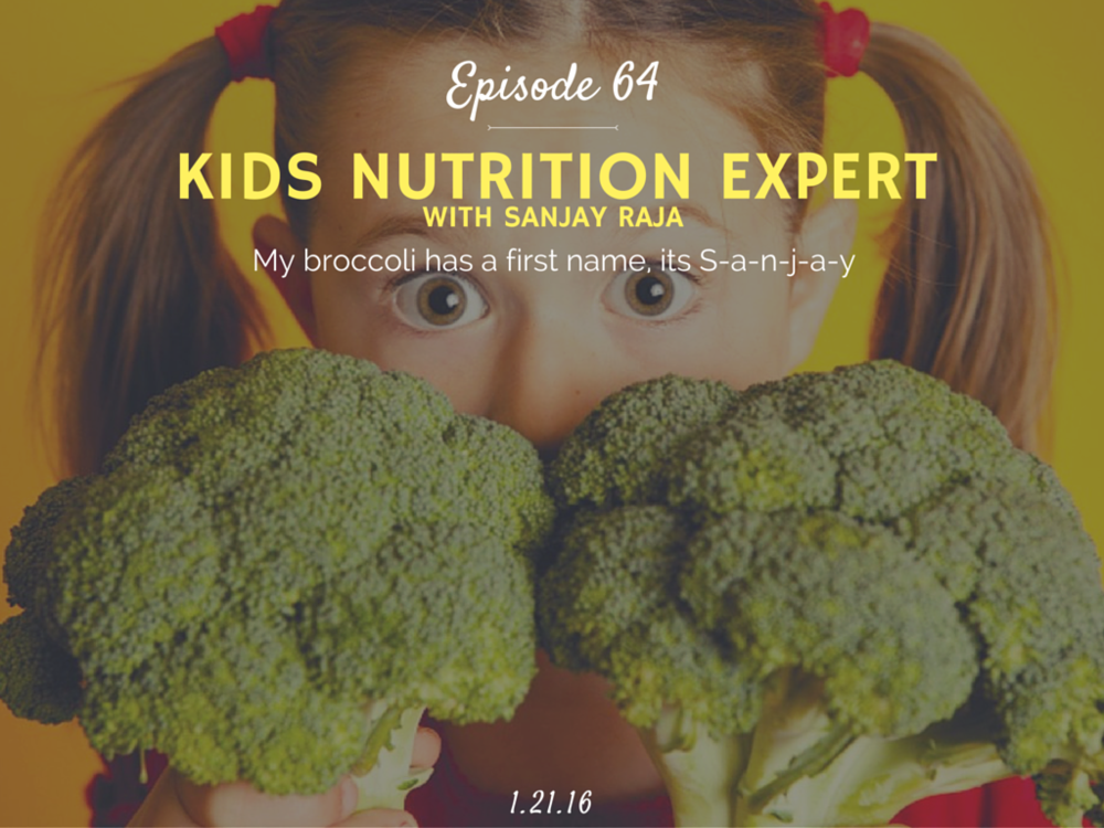 Kids nutrition and diet advice interview with Sanjay Raja