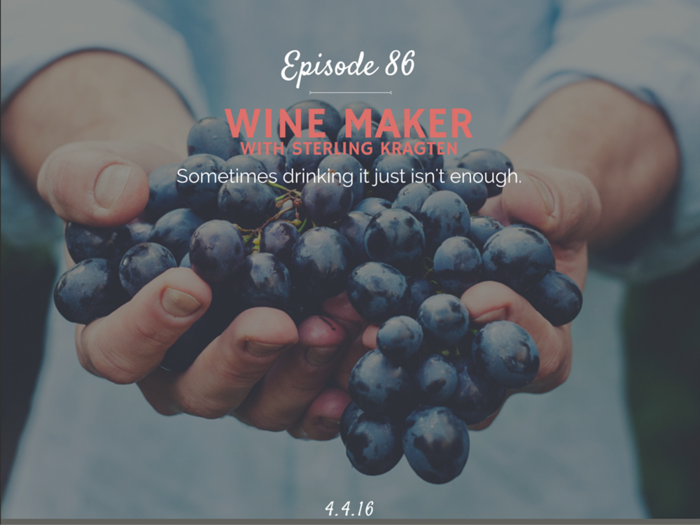 How to become a wine maker interview with Sterling Kragten