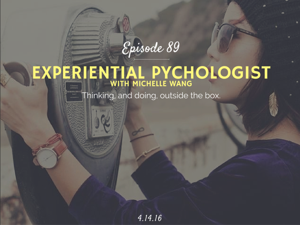 Learn how to be an experiential psychologist interview with michelle wang.