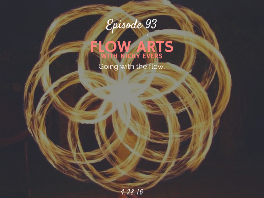 how to get started with flow arts interview with nicky evers