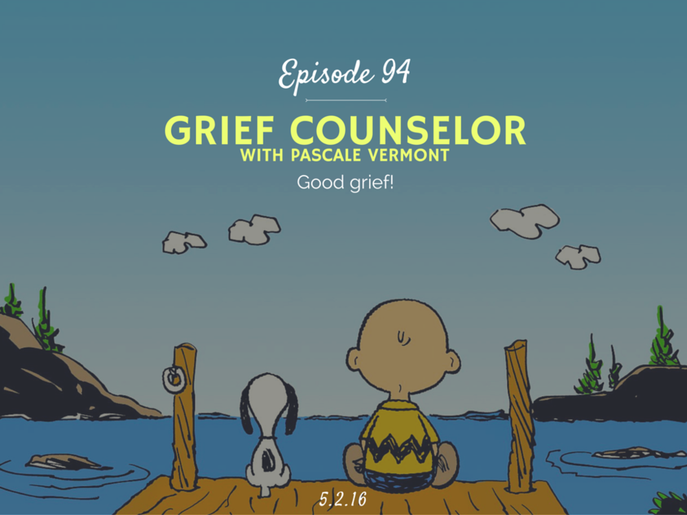 what is a grief counselor interview with pascale vermont