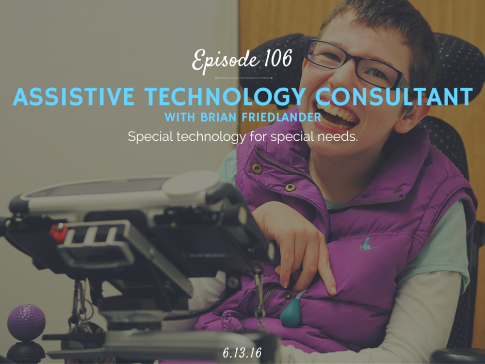 What is assistive technology interview with brian friendlander