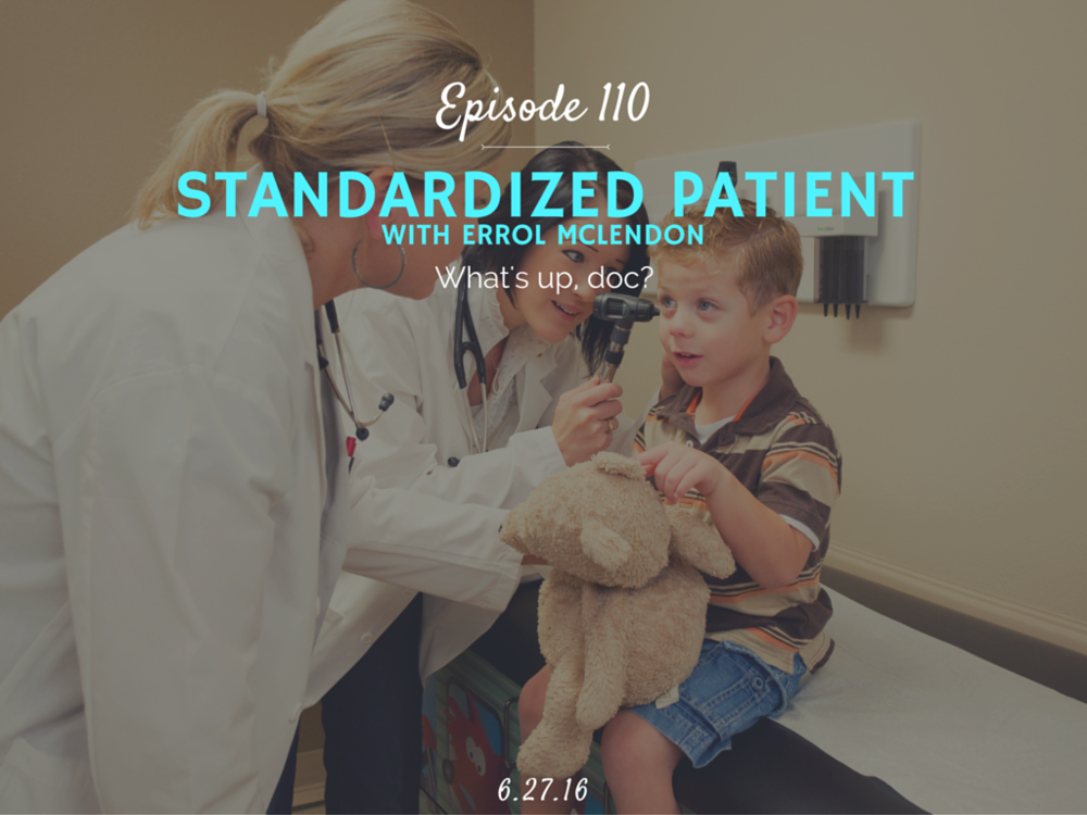 how to become a standarized patient interview with errol mclendon