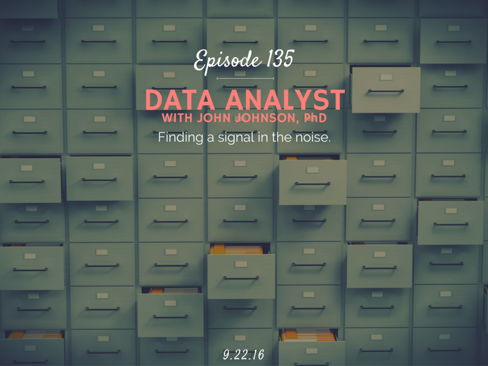 what does a data analyst do interview with dr. John Johnson author of everydata
