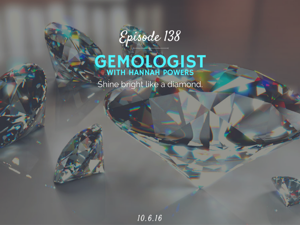 how to become a gemologist interview with hannah powers