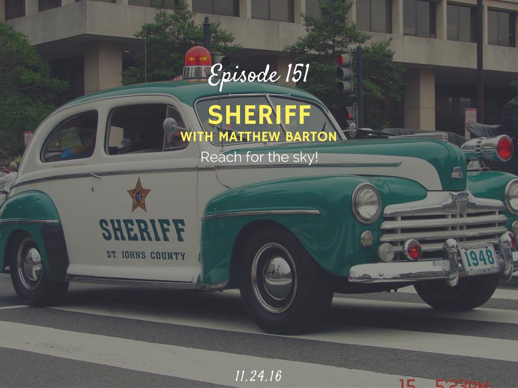 Sheriff (with Matthew Barton) -Half Hour Intern Podcast