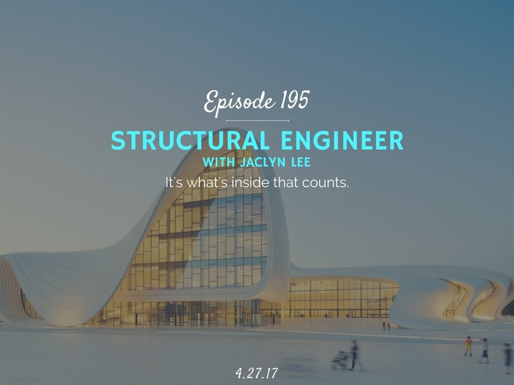 what does a structural engineer do podcast interview with jaclyn lee