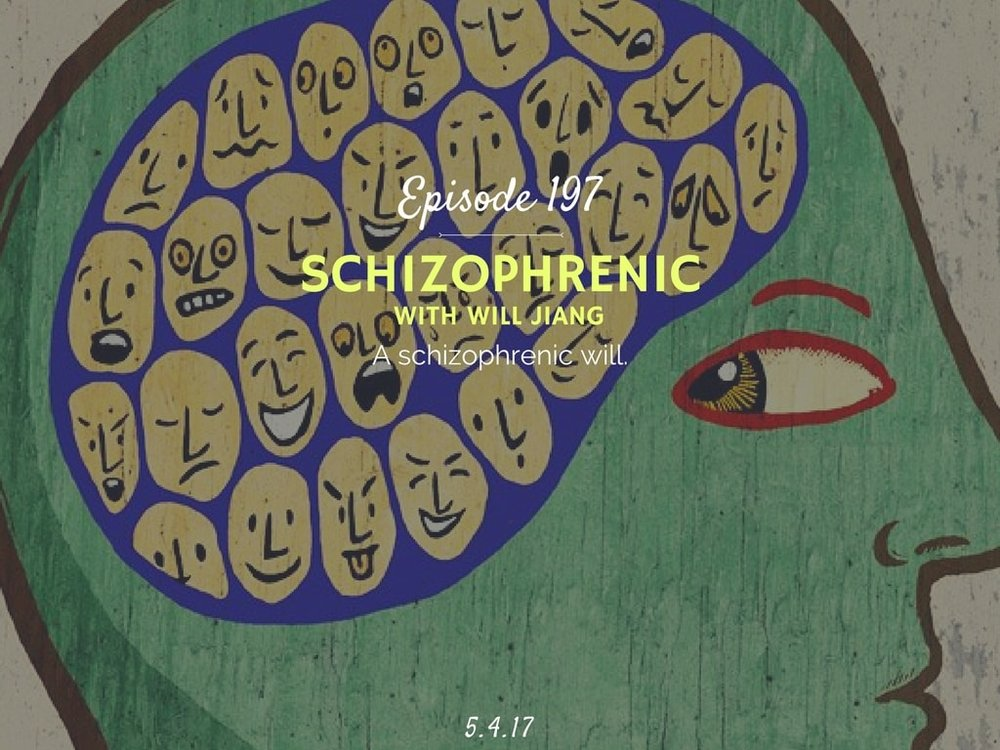 what is it like to have schizophrenia podcast interview with will jiang