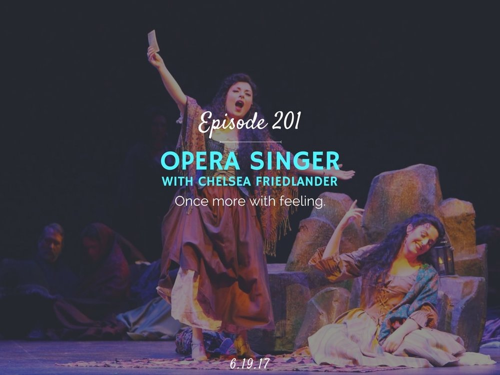what is it like to be an opera singer podcast interview with chelsea friedlander