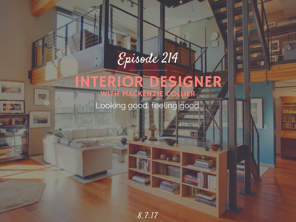 How to become an interior designer podcast interview with Mackenzie Collier