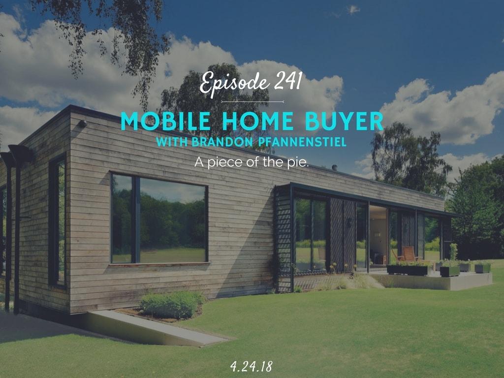 Mobile Home Buyer (with Brandon Pfannenstiel) -Half Hour Intern Podcast
