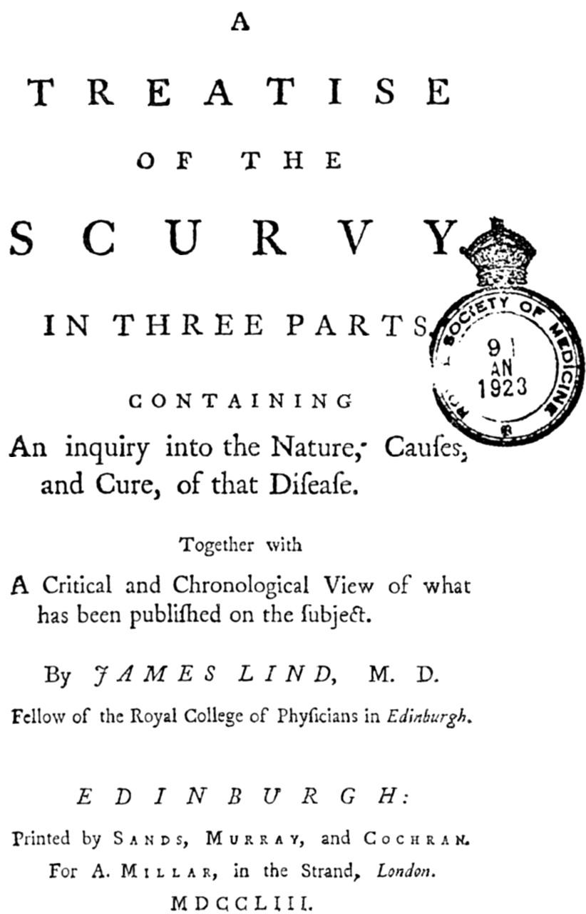 A Treatise of the Scurvy & l'amiral Nelson   Originaire d'Édimbourg, le docteur James Lind sert dans la marine britannique en tant que chirurgien. Il effectue le premier essai clinique pour le traitement du scorbut et en publie les résultats en 1753 dans  A Treatise of Scurvy . Son ouvrage présente l'efficacité du jus d'orange et de citron pour la guérison des marins atteints, mais il faudra à la marine Royale près d'une quarantaine d'années avant d'adopter ses recommandations.