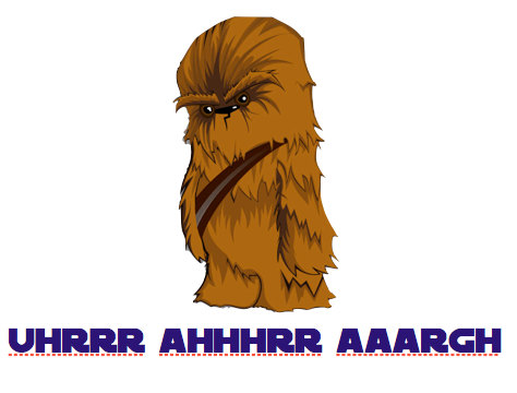 Translation:  Let the wookie win!
