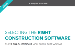 Selecting The Right Construction Software | 5 Big Questions You Should Be Asking