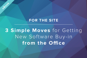 3 Simple Moves for Getting New Software Buy-in from the Office