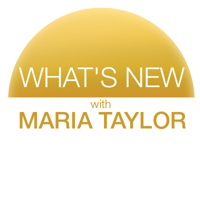 What's New with Maria Taylor