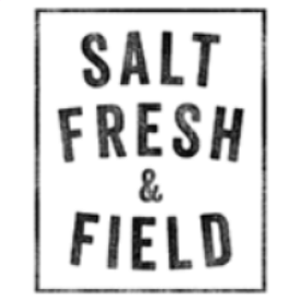 Salt, Fresh & Field
