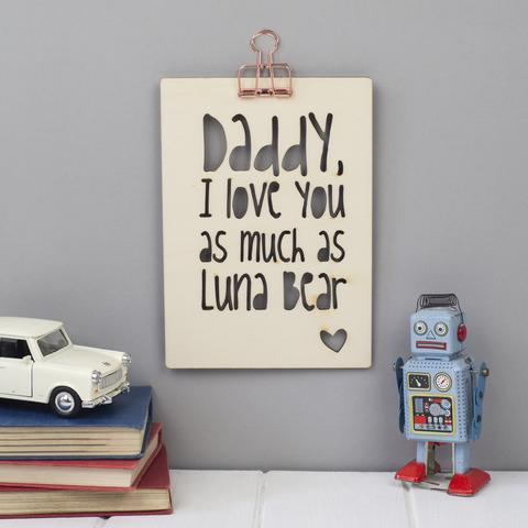Daddy i love you as much as...personalised wooden wall art