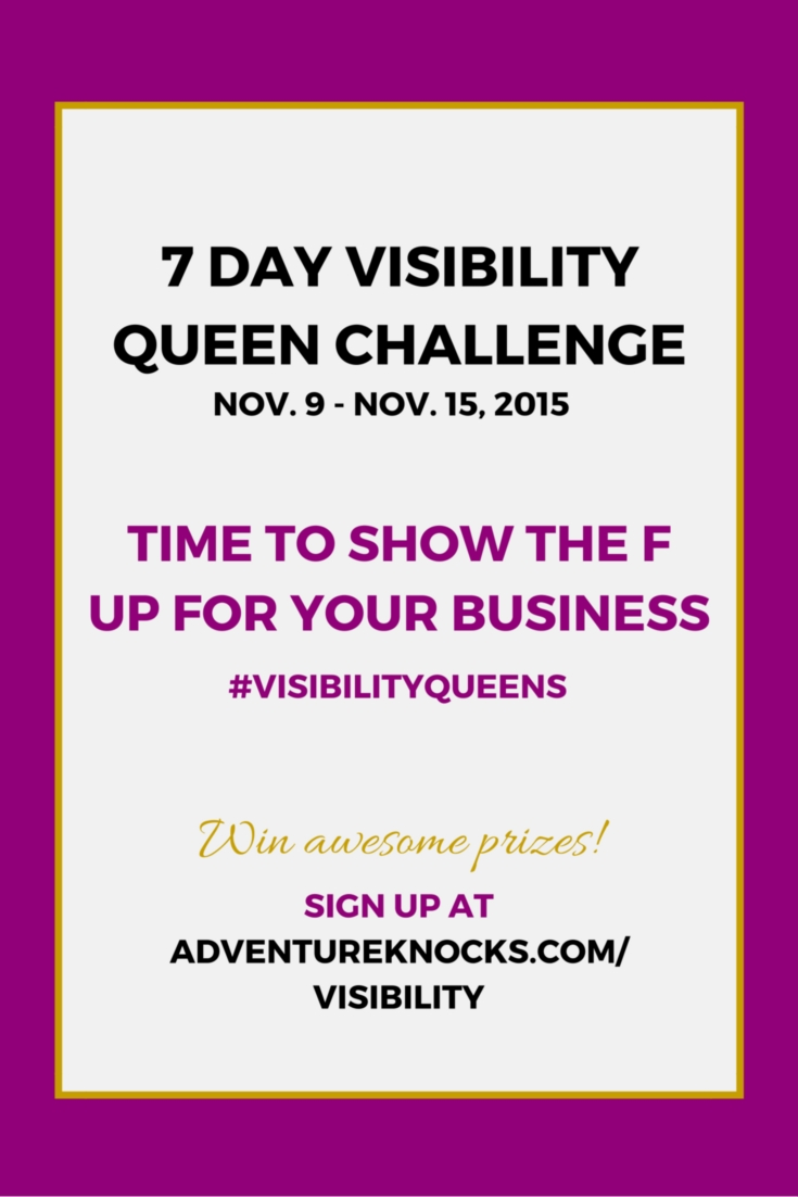 7day visibility queen challenge entrepreneur