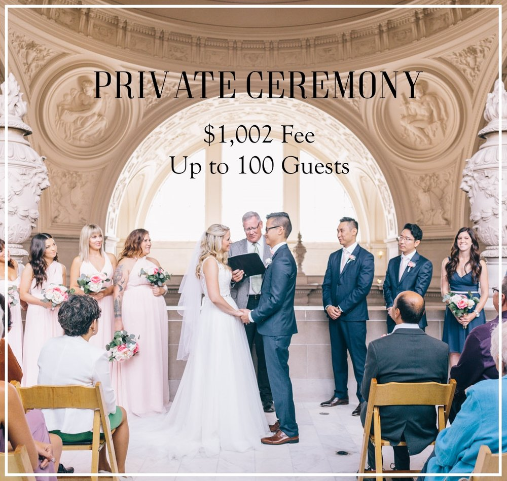 Private ceremonies    must be booked directly with the City Hall Events Office in-person (room 495) or over the phone at 415-554-6086.