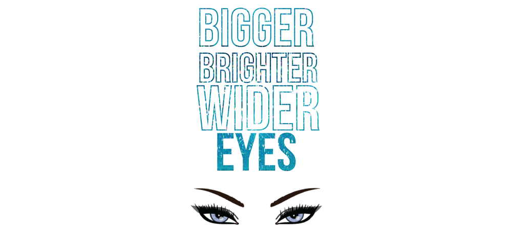 Bigger Brighter Wider Eyes Post