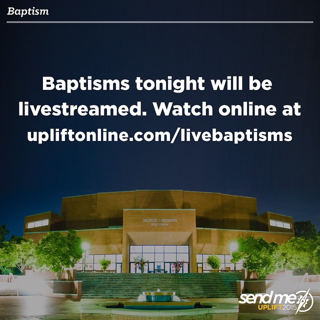 We will be live-streaming baptisms at 10:15 PM. Link in bio. #Uplift2015