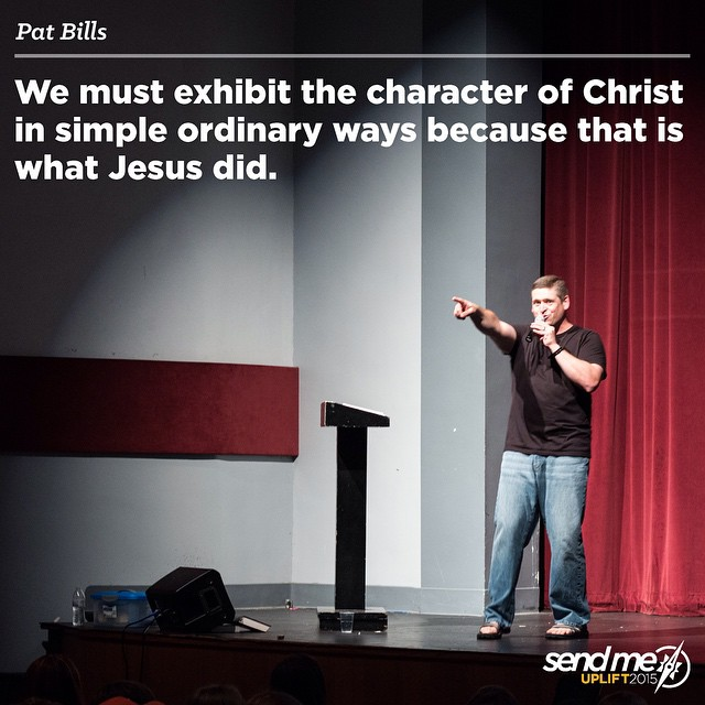 We must exhibit the character of Christ in simple ordinary ways because that is what Jesus did. @bills5677 #Uplift2015