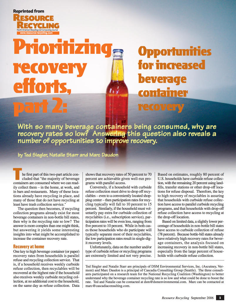 Prioritizing Recovery Efforts, Part 2: Opportunities for Increased Beverage Container Recovery   Ted Siegler, Natalie Starr and Marc Daudon   Resource Recycling, September 2006