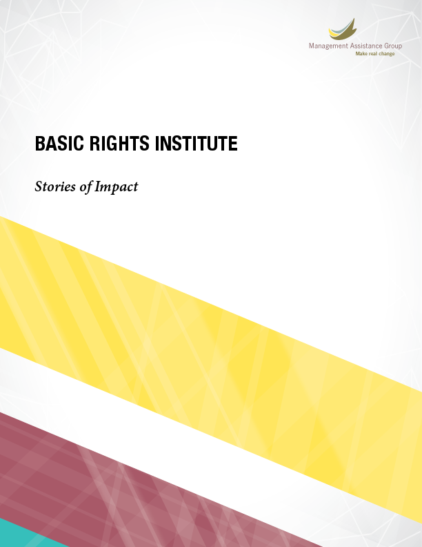 MAG helped Basic Rights Institute transform its leadership, engage staff in strategic planning, and create an organizational culture that is cohesive and diverse.