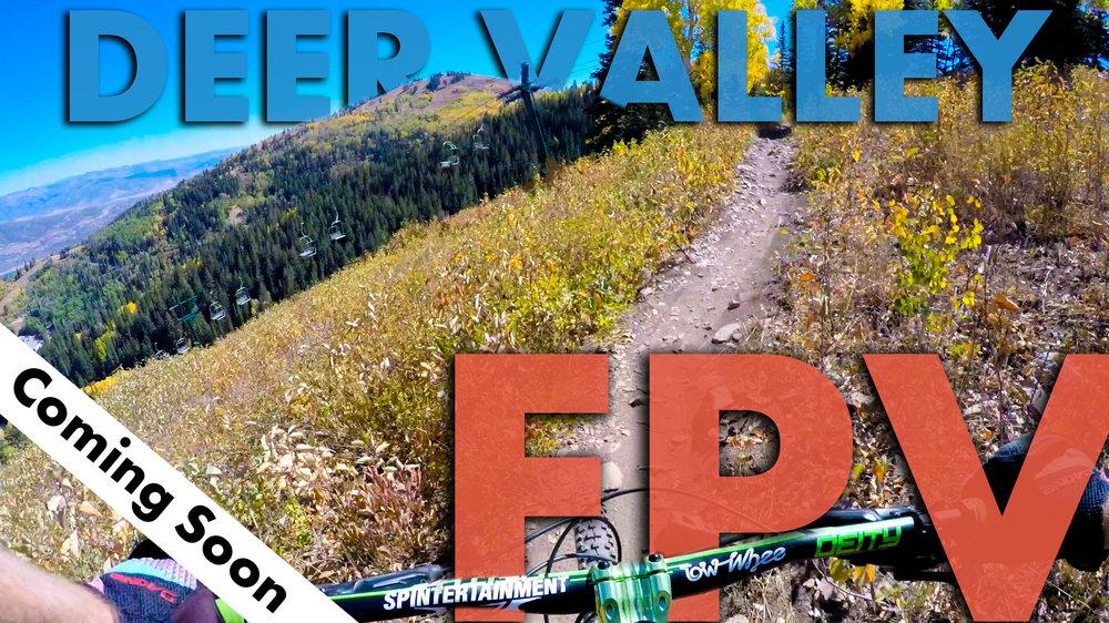 Deer Valley FPV Thumbnail Authentic COMING SOON.jpg