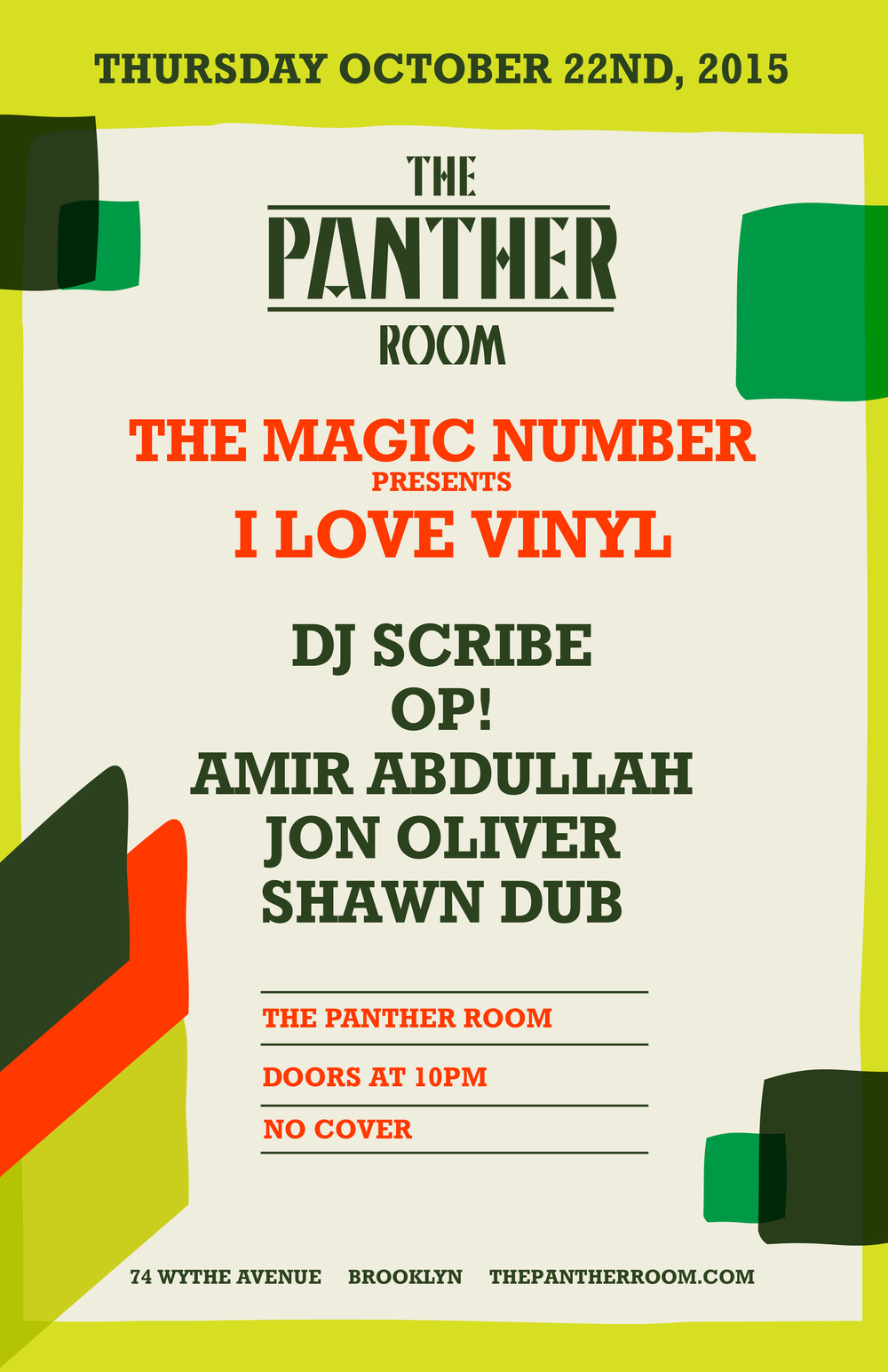 I Love Vinyl   *THURSDAY* Oct 22nd    Residents:   DJ Scribe   Amir Abdullah   Jon Oliver   OP!   Shawn Dub    It's official. I Love Vinyl has a new monthly home at The Panther Room at Ouput and we are happier than feet. As far as we're concerned, it's a sonic marriage made in the analog heaven of our dusty crate-laden dreams. The Magic Number, Panther's fledgeling Thursday night series, tasked with breaking down the barriers of Output's house & techno orthodoxy, is presenting I Love Vinyl as their first monthly residency. And we plan to take full advantage, working the knobs, and the crowd into a frenzy, with the added bonuses of mixer/isolator/eq courtesy of   Alpha Recording System  lights by the legendary Ariel, and a no-cove  r door policy, for the time being.  plus our good friend and great dj Danilo Braca aka  danyb  of  TSoNYC The Sound of New York City  and  Alpha Recording System  will rotate in with us at the beginning and end of the night. nice!  at The Panther Room at Output 74 Wythe Ave (use separate entrance on North 12th) Williamsburg  No Cover 21+ w ID