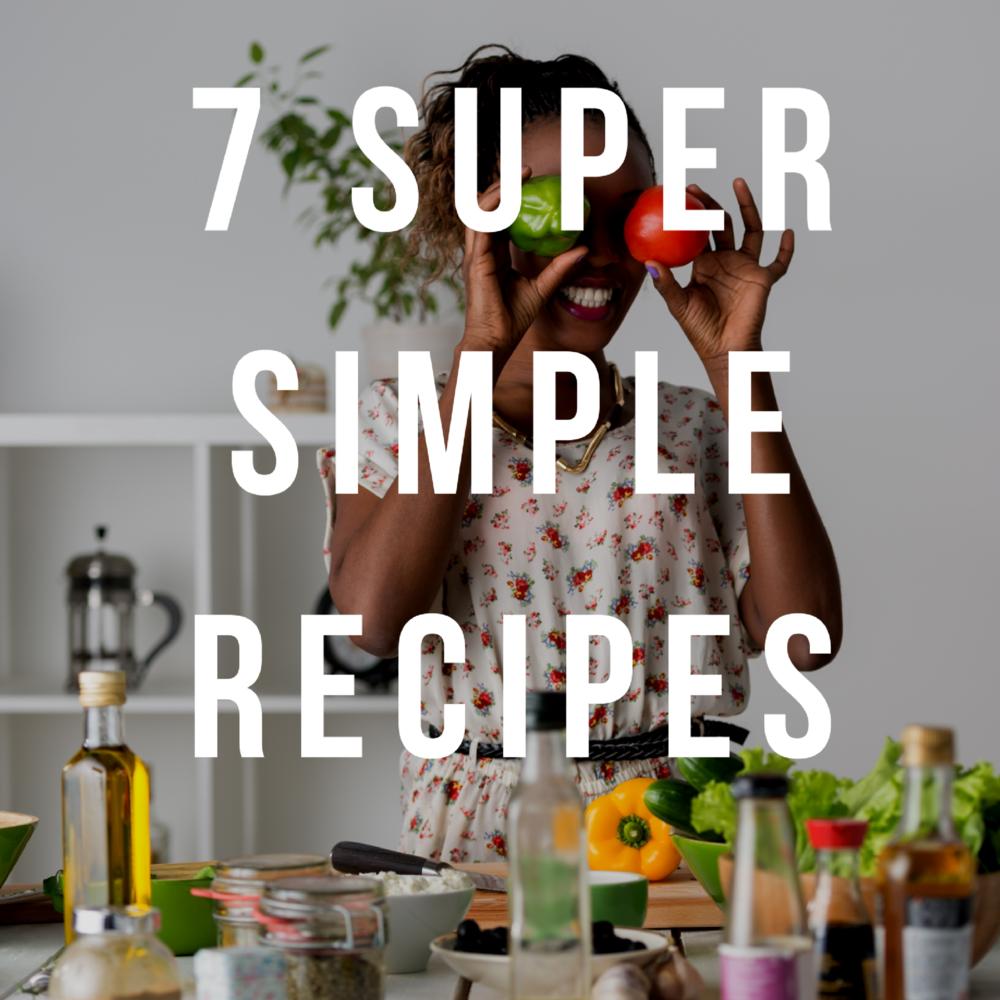 7 Super Simple Recipes.png