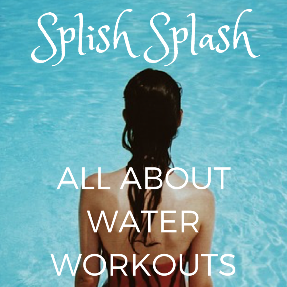 Splish Splash_ All about Water Workouts.png
