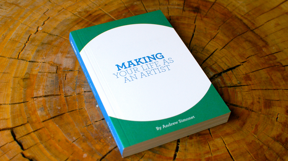 Get the Artists U book: MAKING Your Life as an Artist