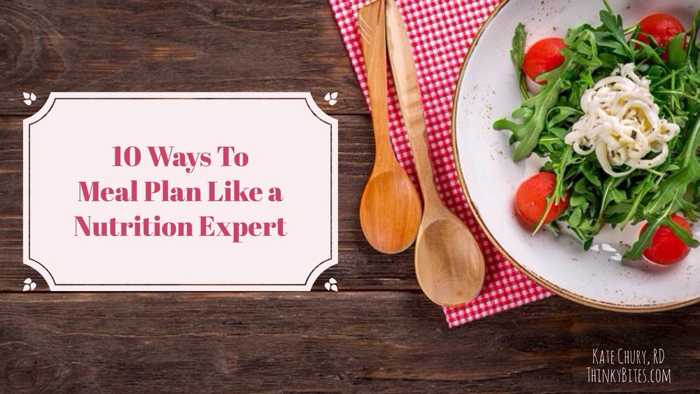 10 Ways to Meal Plan Like a Nutrition Expert