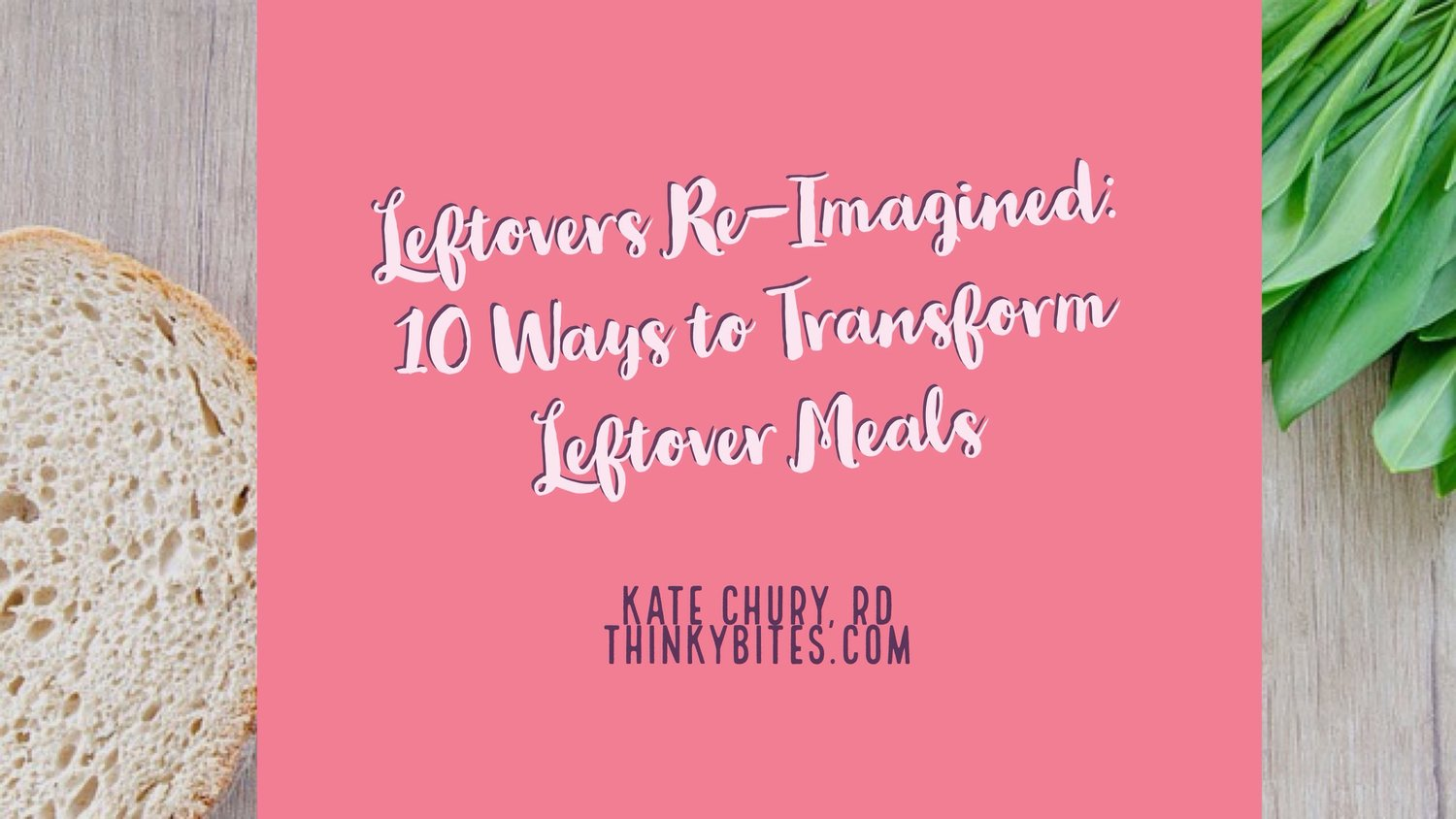 Leftovers Re-Imagined: 10 Ways to Transform Leftover Meals