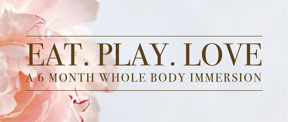 EAT. PLAY. LOVE. - Group Coaching - July - Eat. Play. Love.  is an invitation to fall in love with the natural curve of your body & soul.A transformational body-love program designed to provide you with the mindset, tools, and guidance that will bridge your physical self-nourishment and the whispering of your soul.