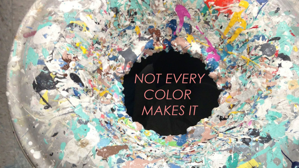 Not every color makes it #devinecolor #paint #impressyourself