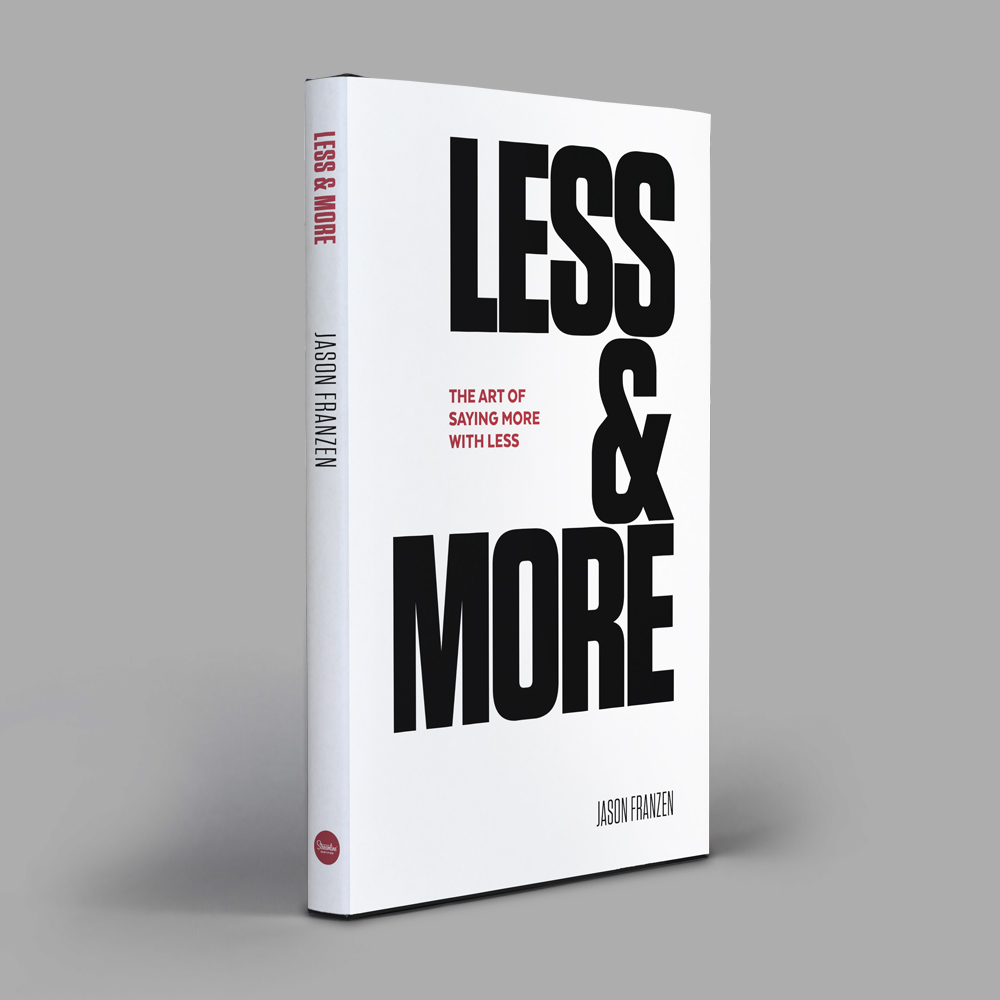 LESS & MORE