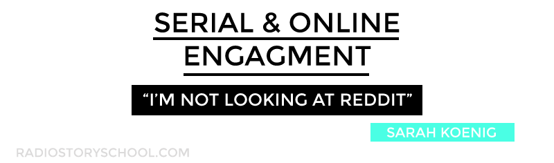 Serial podcast and online engagement