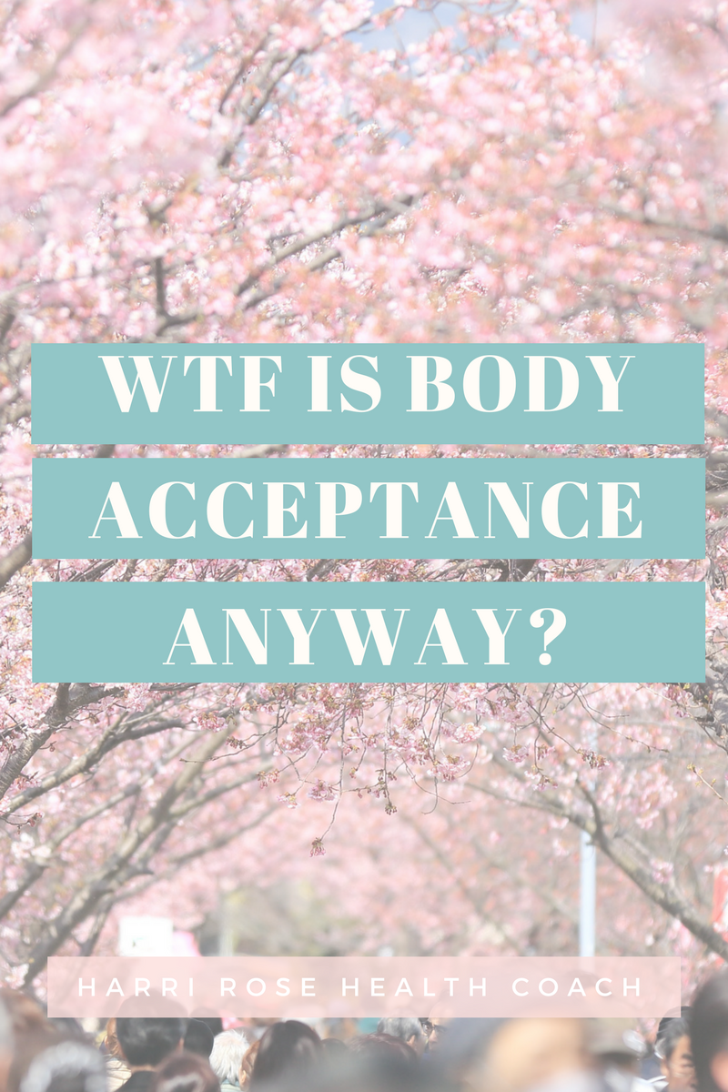 WTF is body acceptance anyway