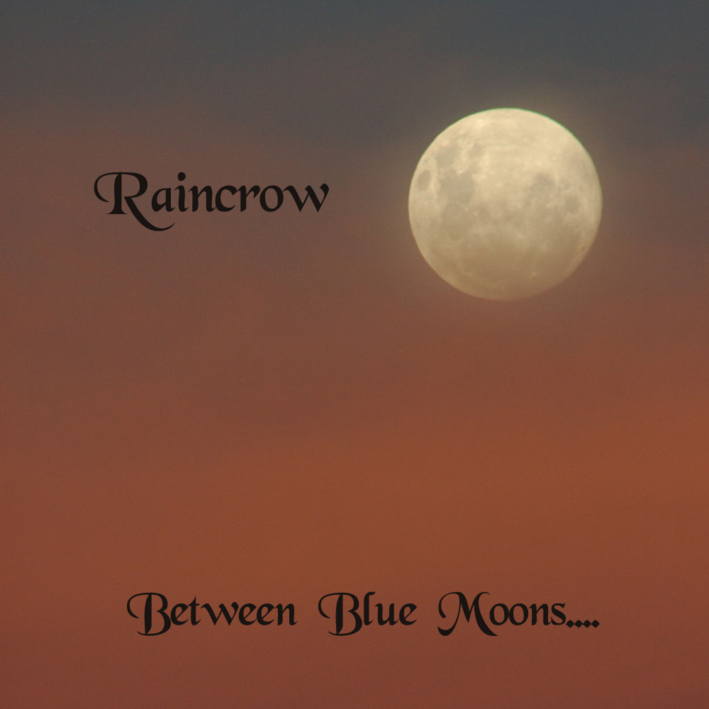 Raincrow - Between blue moons (1999)