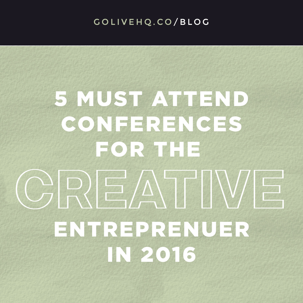 five must attend conferences for the female creative entrepreneur in 2016 - GOLIVEHQ.CO