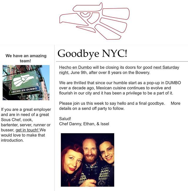 They say all great things must come to an end, and our time on Bowery has been the absolute greatest. So it's with only pride and a decade of memories that we announce the closing of Hecho en Dumbo. Thank you all for years of support and patronage, and please don't let a love of Mexican food and spirits pass with us—NYC is alive with our culture (and mezcal)! ¡Salud! ❤️🇲🇽