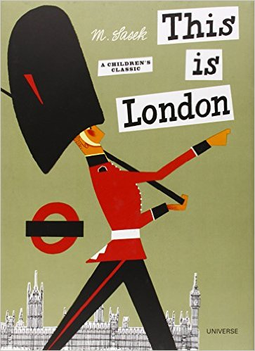 This is London by Miroslav Sasek The Amazon.com link